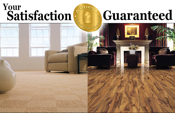 Your satisfaction guaranteed.  Abbey Carpet & Floor