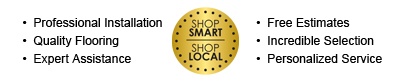 Shop Smart | Shop Local. Quality flooring, personalized service, and incredible selection.